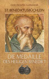 St. Benediktbüchlein - Die Medaille des heiligen Benedikt